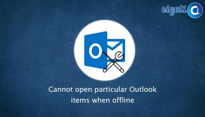 Cannot open particular Outlook items when offline error